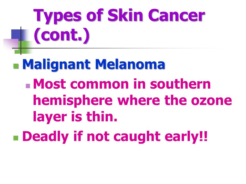 Types of Skin Cancer (cont.)