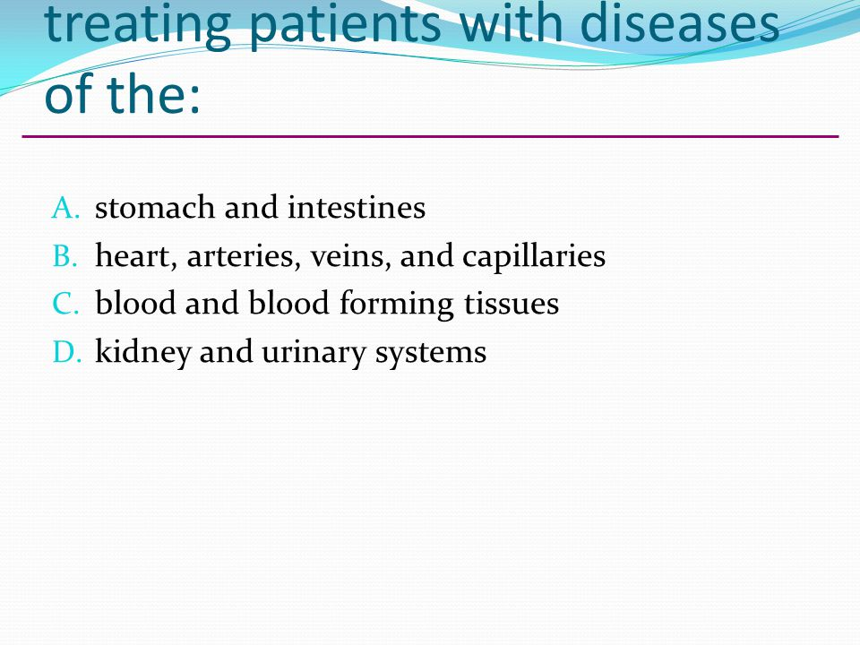 A cardiologist specializes in treating patients with diseases of the: