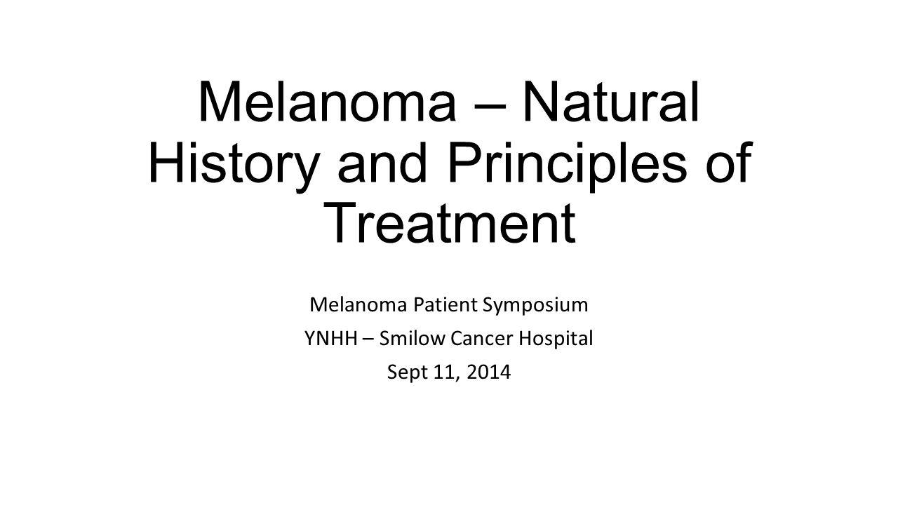 Melanoma – Natural History and Principles of Treatment