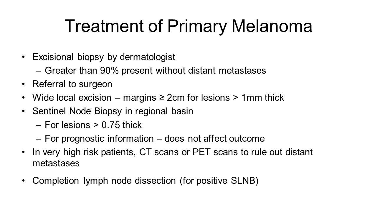 Treatment of Primary Melanoma