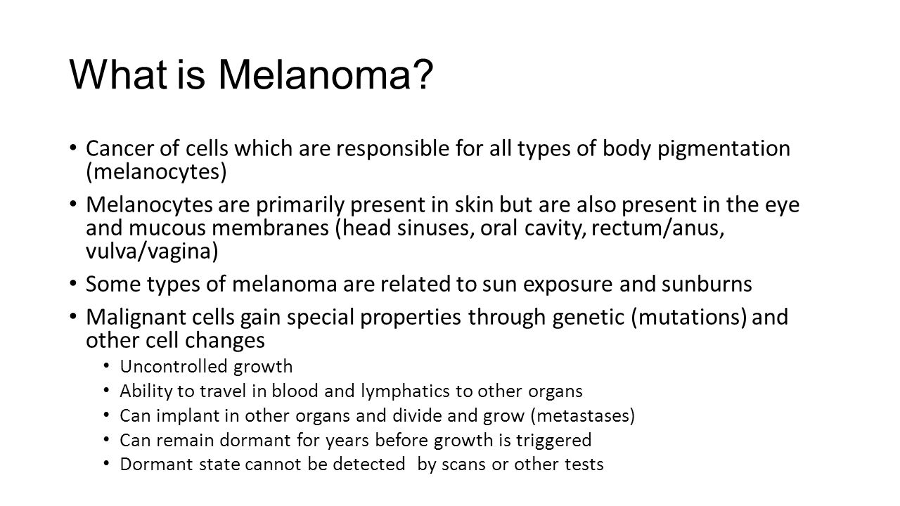 What is Melanoma Cancer of cells which are responsible for all types of body pigmentation (melanocytes)