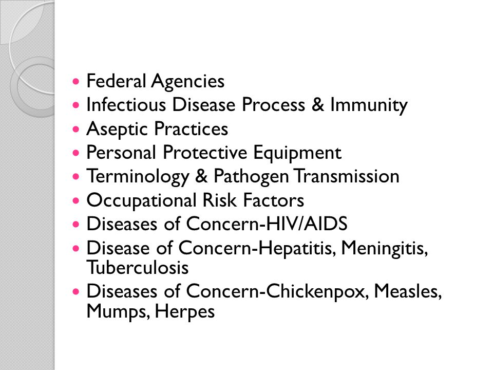 Federal Agencies Infectious Disease Process & Immunity. Aseptic Practices. Personal Protective Equipment.