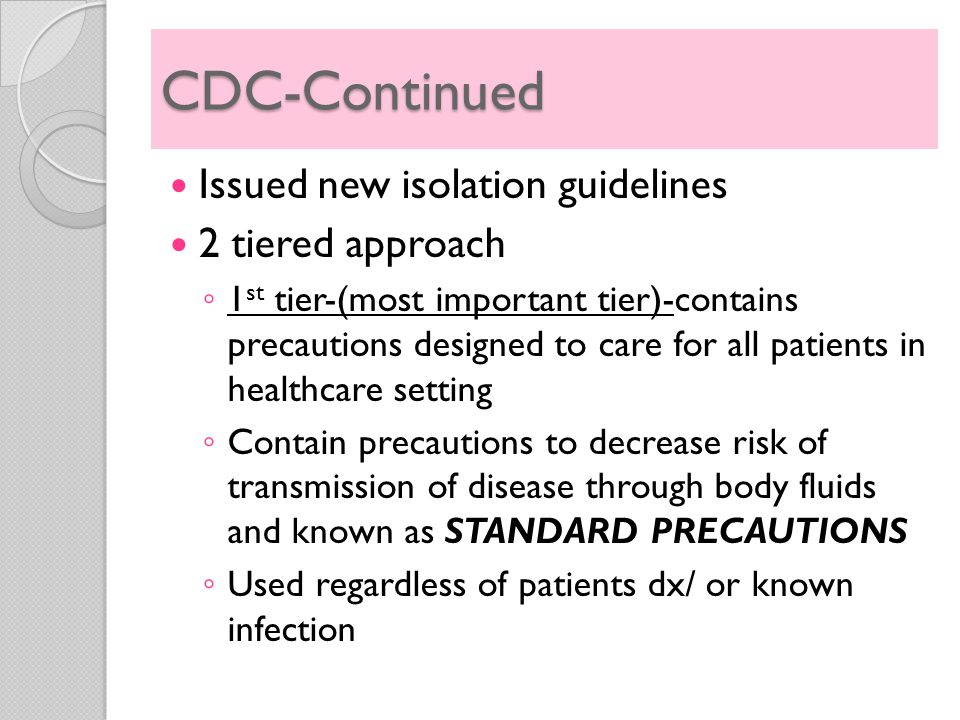 CDC-Continued Issued new isolation guidelines 2 tiered approach