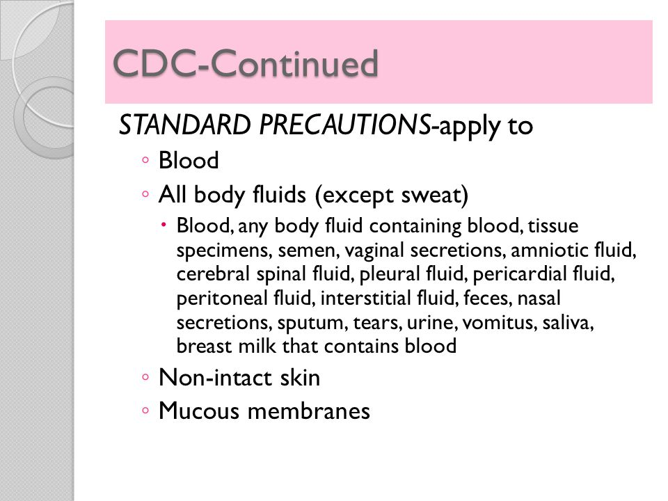 CDC-Continued STANDARD PRECAUTIONS-apply to Blood