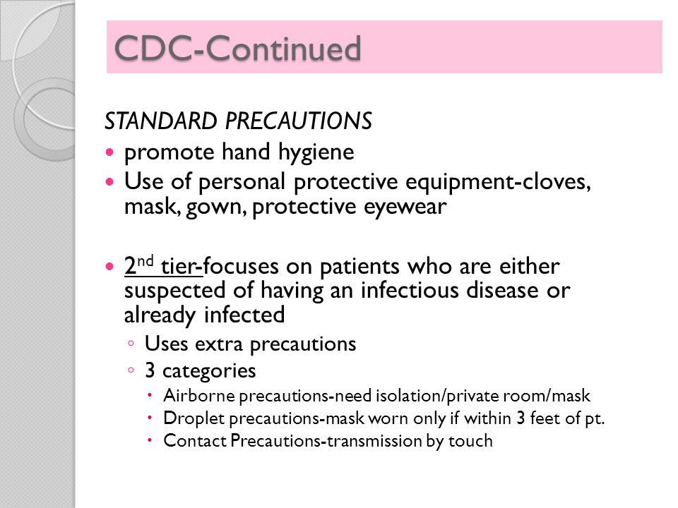 CDC-Continued STANDARD PRECAUTIONS promote hand hygiene