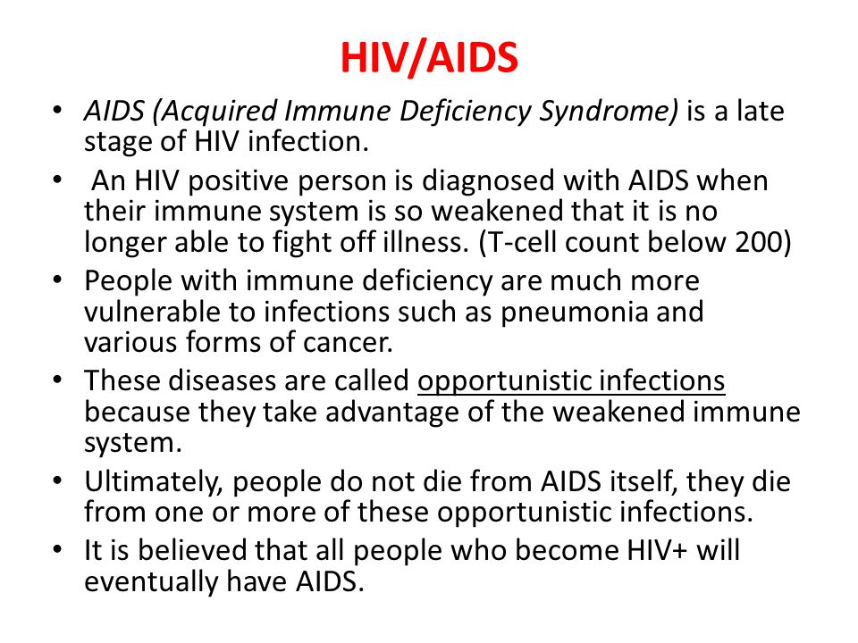 HIV/AIDS AIDS (Acquired Immune Deficiency Syndrome) is a late stage of HIV infection.