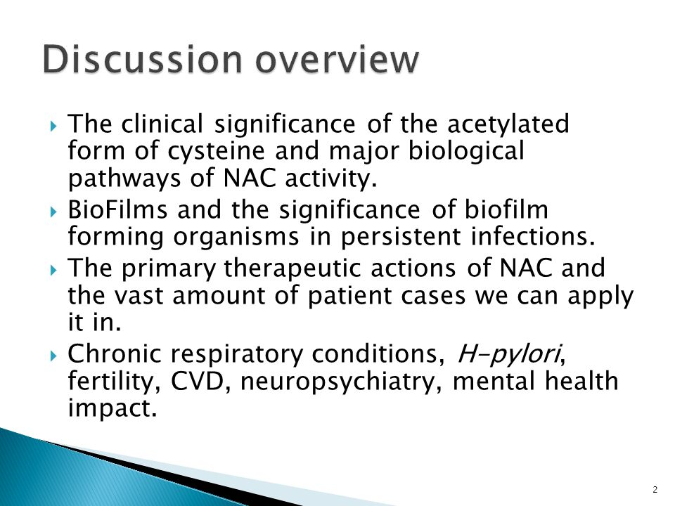 Discussion overview The clinical significance of the acetylated form of cysteine and major biological pathways of NAC activity.