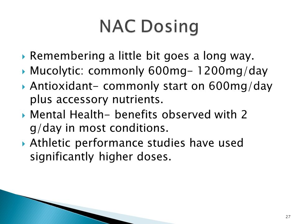 NAC Dosing Remembering a little bit goes a long way.