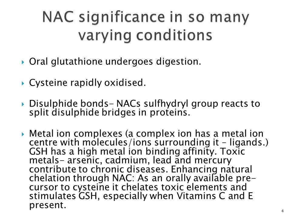 NAC significance in so many varying conditions