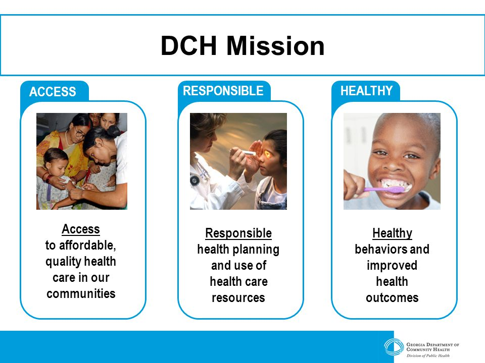 DCH Mission ACCESS RESPONSIBLE HEALTHY Access