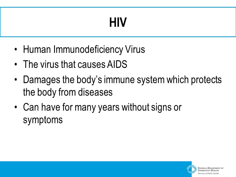 HIV Human Immunodeficiency Virus The virus that causes AIDS
