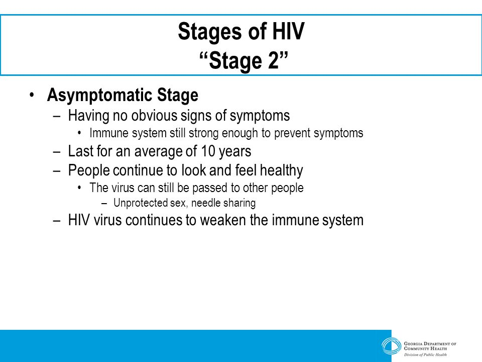 Stages of HIV Stage 2 Asymptomatic Stage