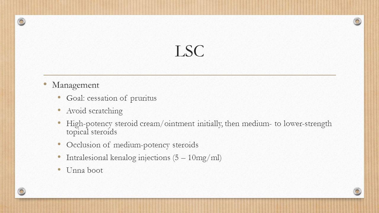 LSC Management Goal: cessation of pruritus Avoid scratching