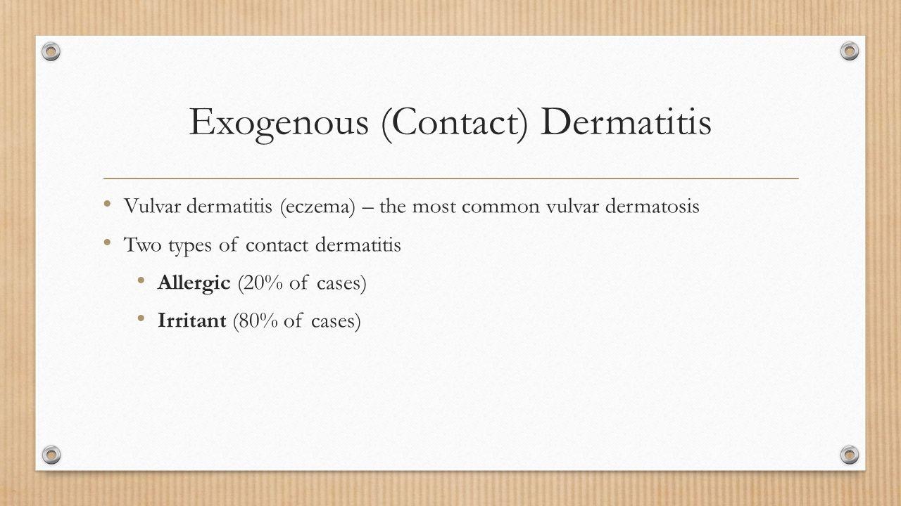 Exogenous (Contact) Dermatitis