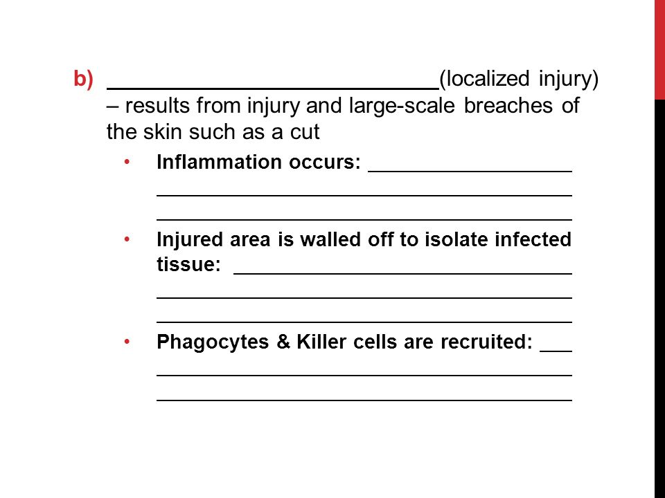 (localized injury) – results from injury and large-scale breaches of the skin such as a cut