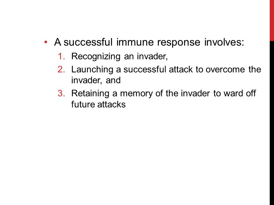 A successful immune response involves: