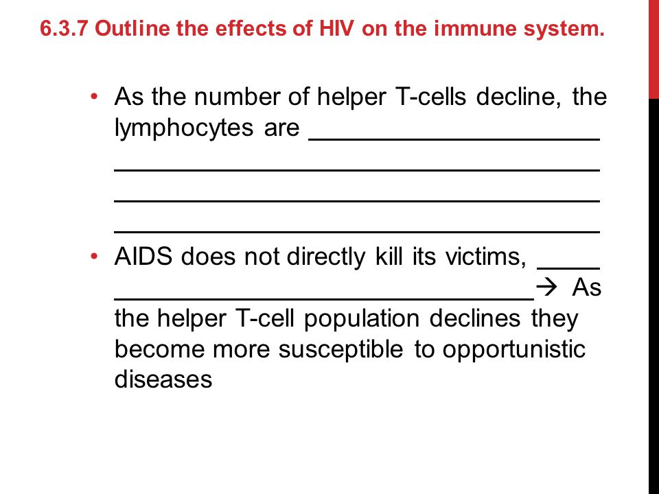 As the number of helper T-cells decline, the lymphocytes are