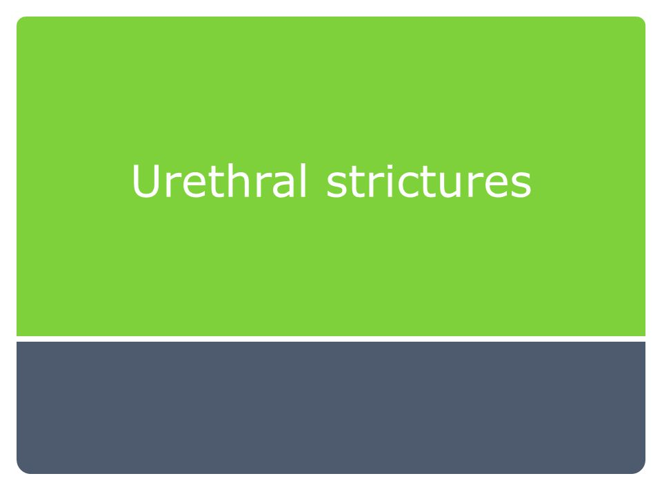 Urethral strictures