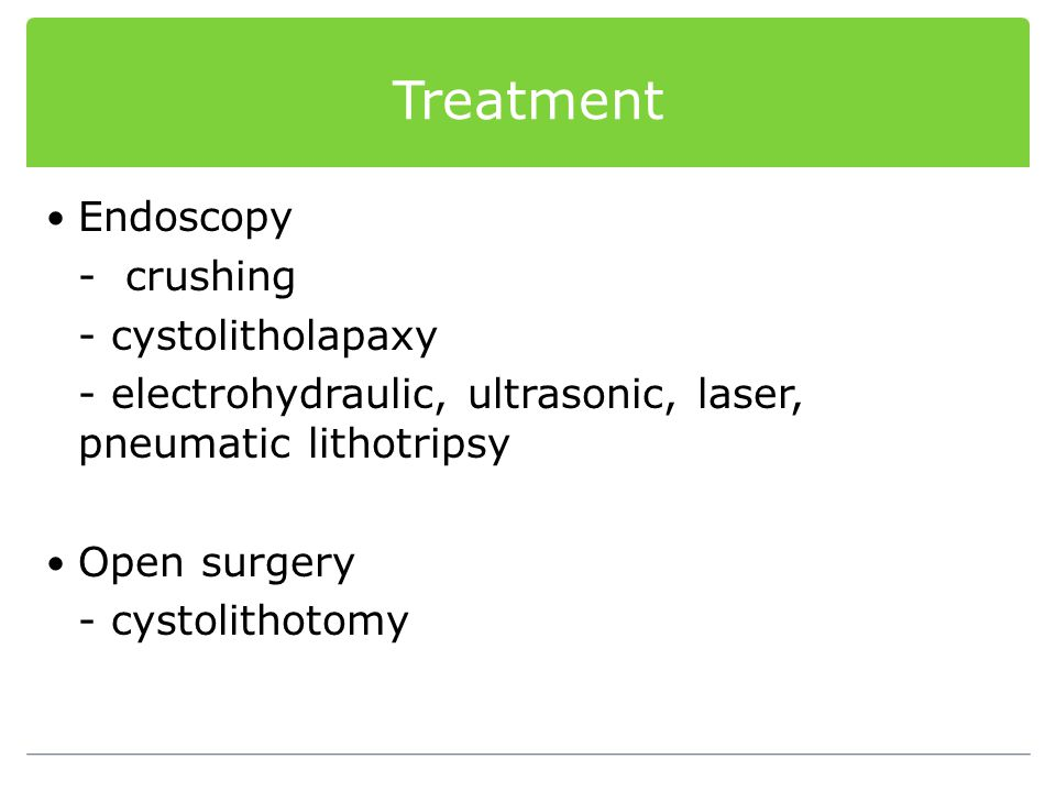 Treatment Endoscopy - crushing - cystolitholapaxy