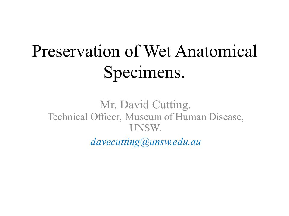 Preservation of Wet Anatomical Specimens.