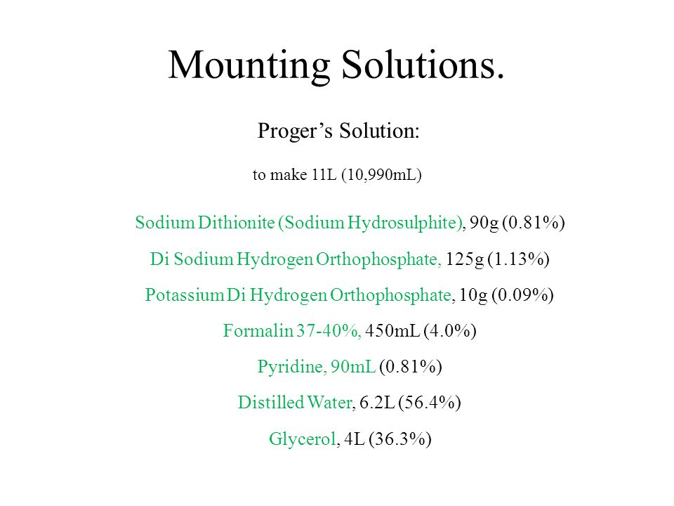 Mounting Solutions. Proger's Solution: to make 11L (10,990mL)