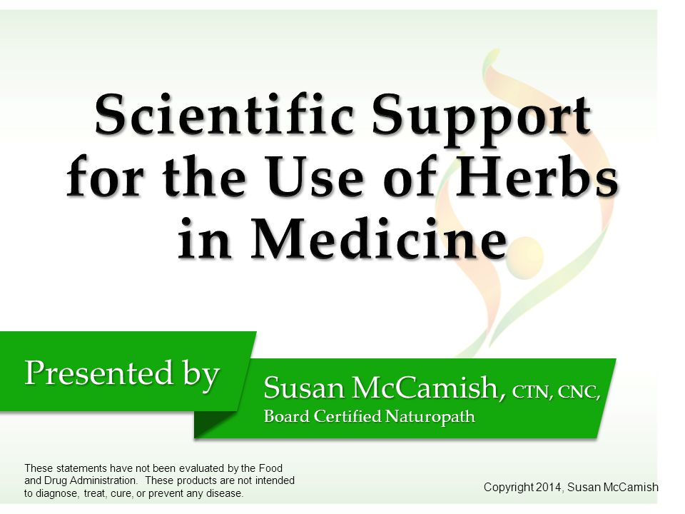 Scientific Support for the Use of Herbs in Medicine