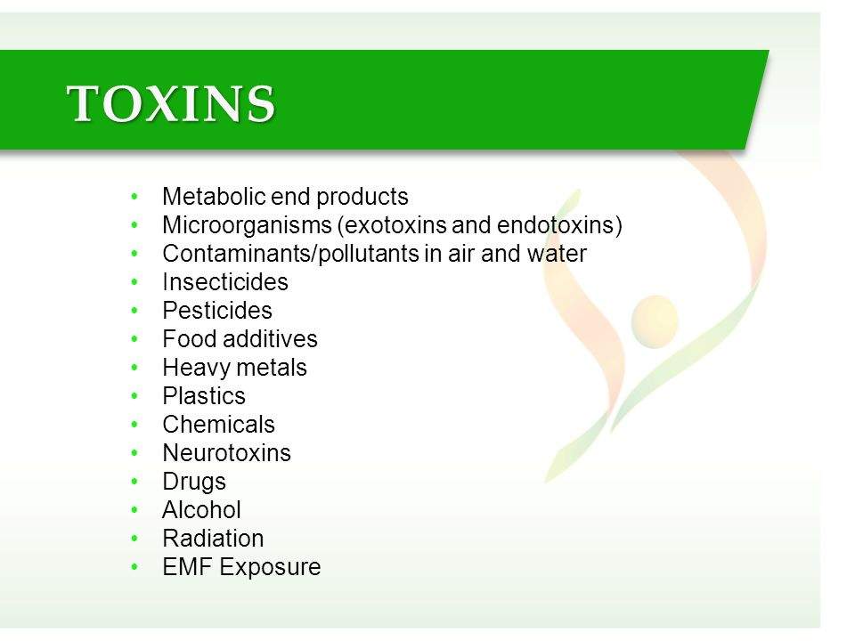 TOXINS Metabolic end products