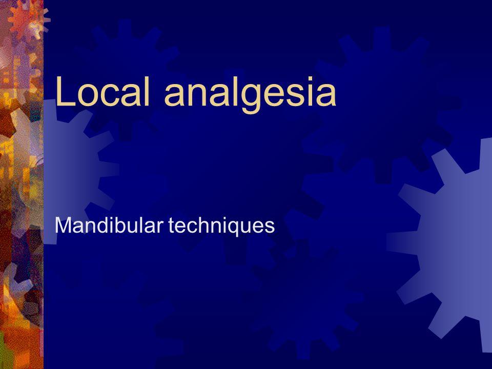 Local analgesia Mandibular techniques