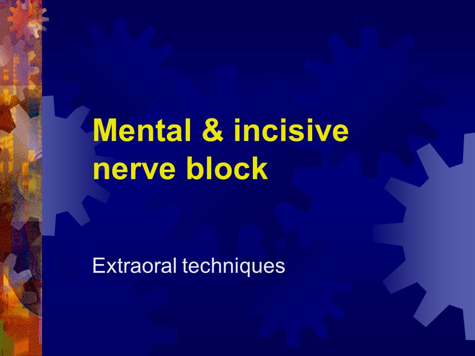 Mental & incisive nerve block