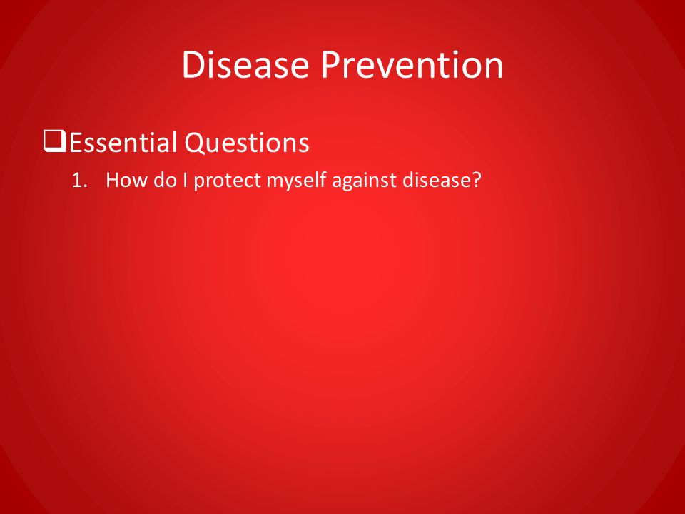Disease Prevention Essential Questions