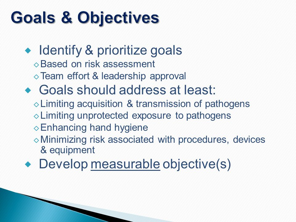 Goals & Objectives Identify & prioritize goals