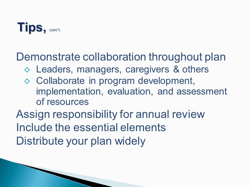 Tips, con't. Demonstrate collaboration throughout plan