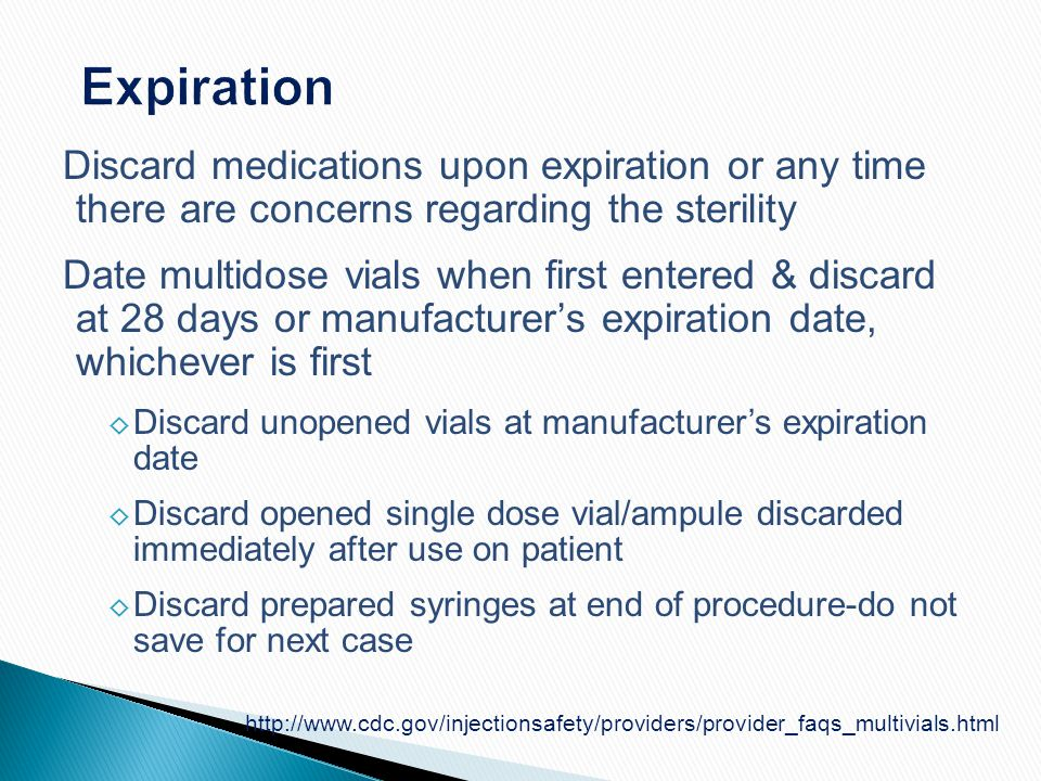 Expiration Discard medications upon expiration or any time there are concerns regarding the sterility.