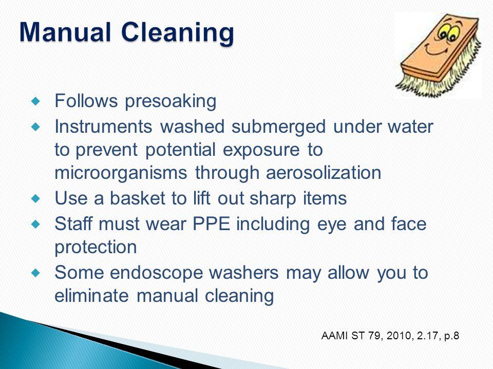 Manual Cleaning Follows presoaking