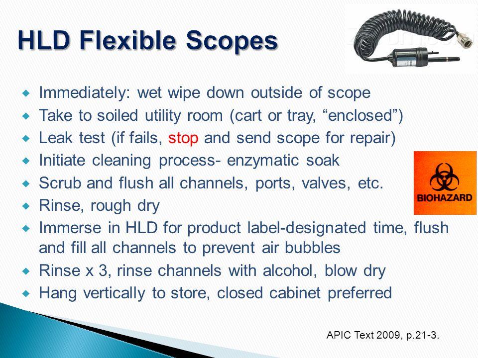 HLD Flexible Scopes Immediately: wet wipe down outside of scope