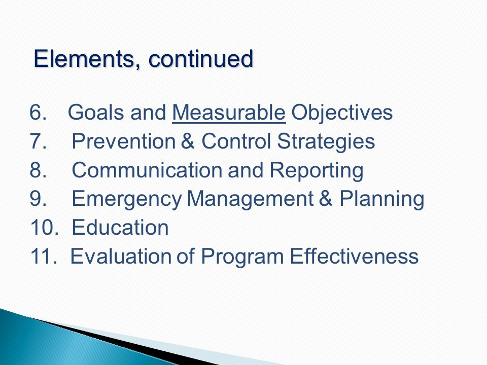 Elements, continued 6. Goals and Measurable Objectives