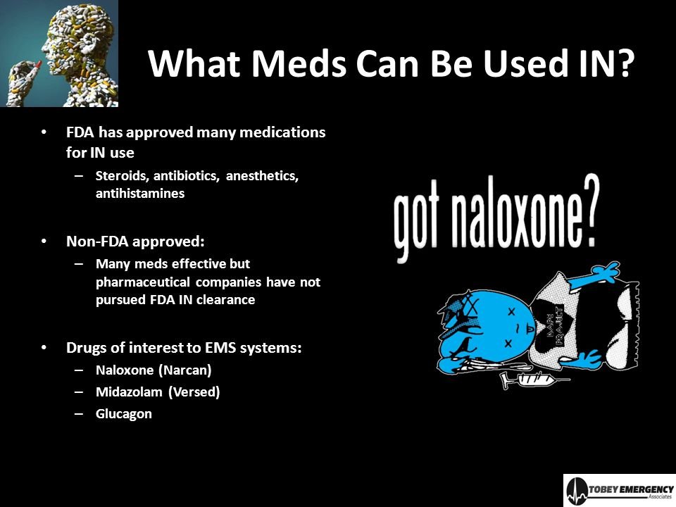 What Meds Can Be Used IN FDA has approved many medications for IN use