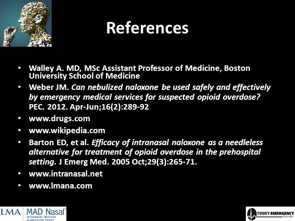 References Walley A. MD, MSc Assistant Professor of Medicine, Boston University School of Medicine.