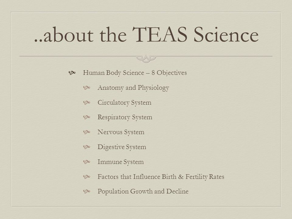 ..about the TEAS Science Human Body Science – 8 Objectives