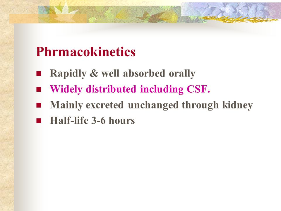 Phrmacokinetics Rapidly & well absorbed orally