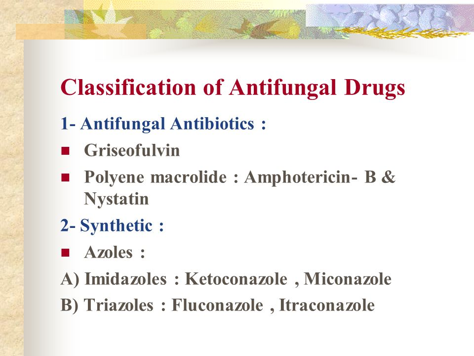 Classification of Antifungal Drugs