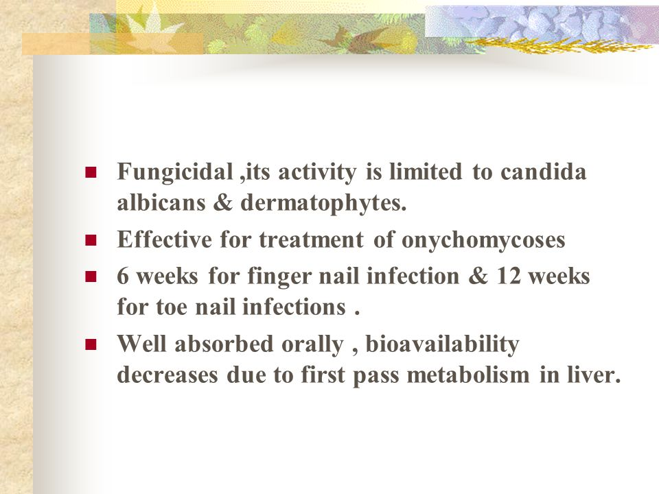 Fungicidal ,its activity is limited to candida albicans & dermatophytes.