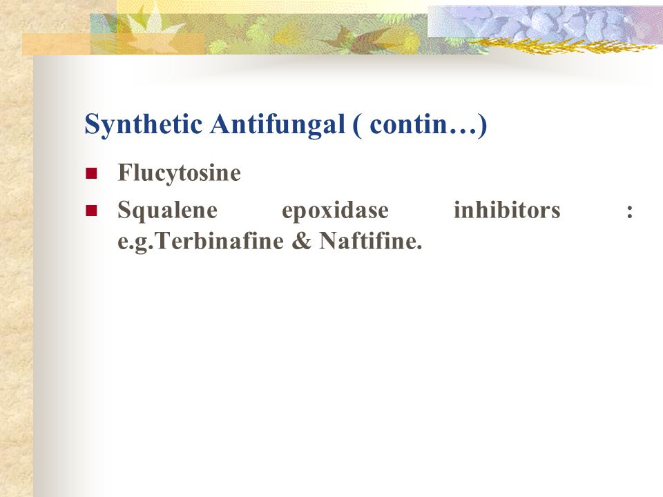 Synthetic Antifungal ( contin…)