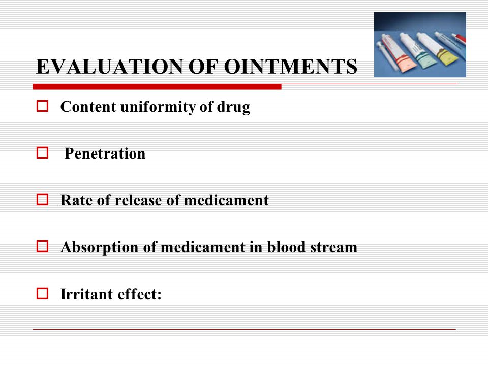 EVALUATION OF OINTMENTS