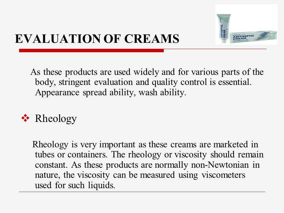 EVALUATION OF CREAMS Rheology