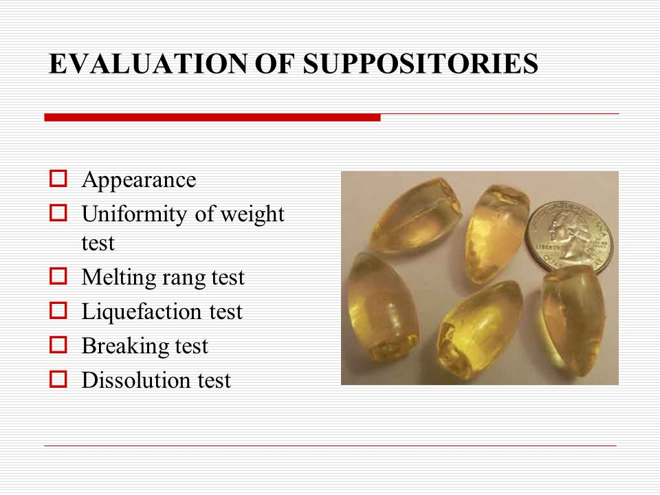 EVALUATION OF SUPPOSITORIES