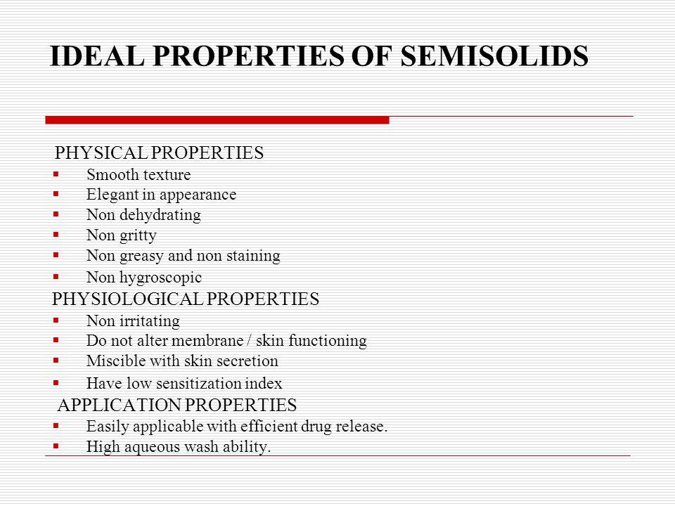 IDEAL PROPERTIES OF SEMISOLIDS