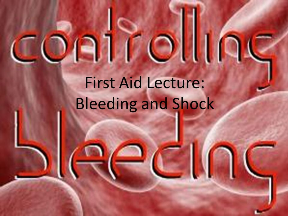 First Aid Lecture: Bleeding and Shock