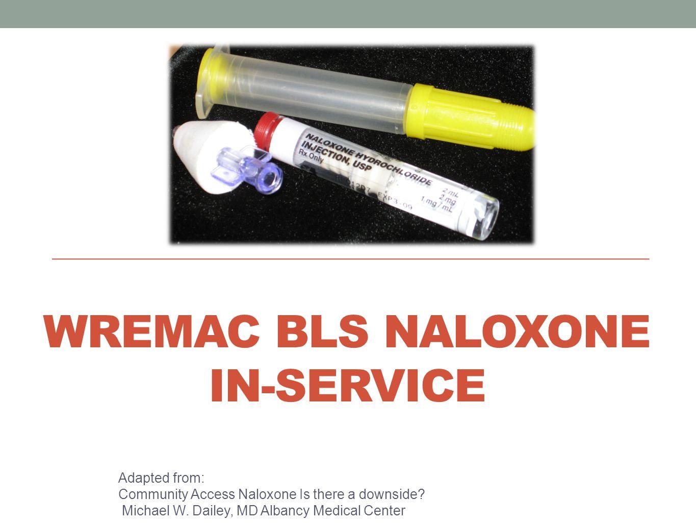 WREMAC BLS Naloxone In-service