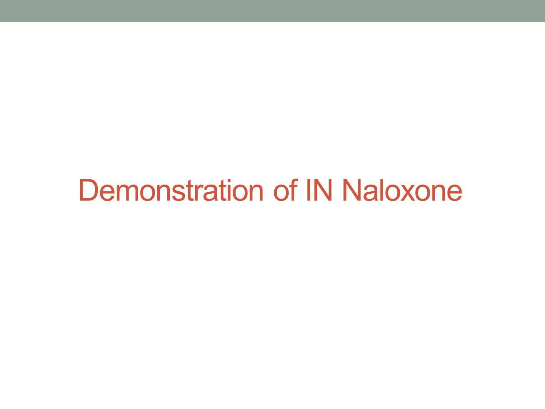 Demonstration of IN Naloxone